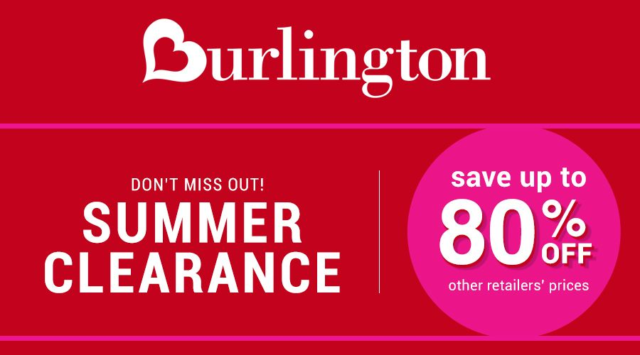 Online Only Summer Clearance Save Up To 80 Off Store Burlingtoncoatfactory Scope Entire Store Ends O Burlington Coat Factory Local Coupons Burlington