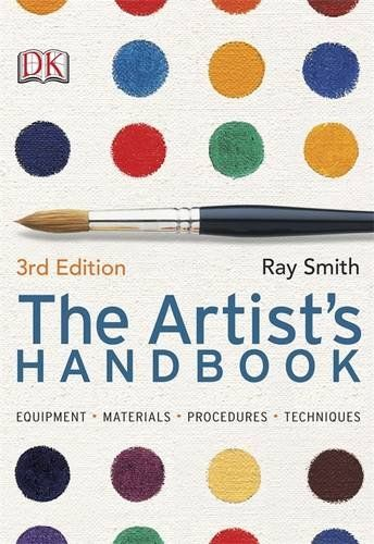 The Artists Handbook 3rd Edition: Ray Smith