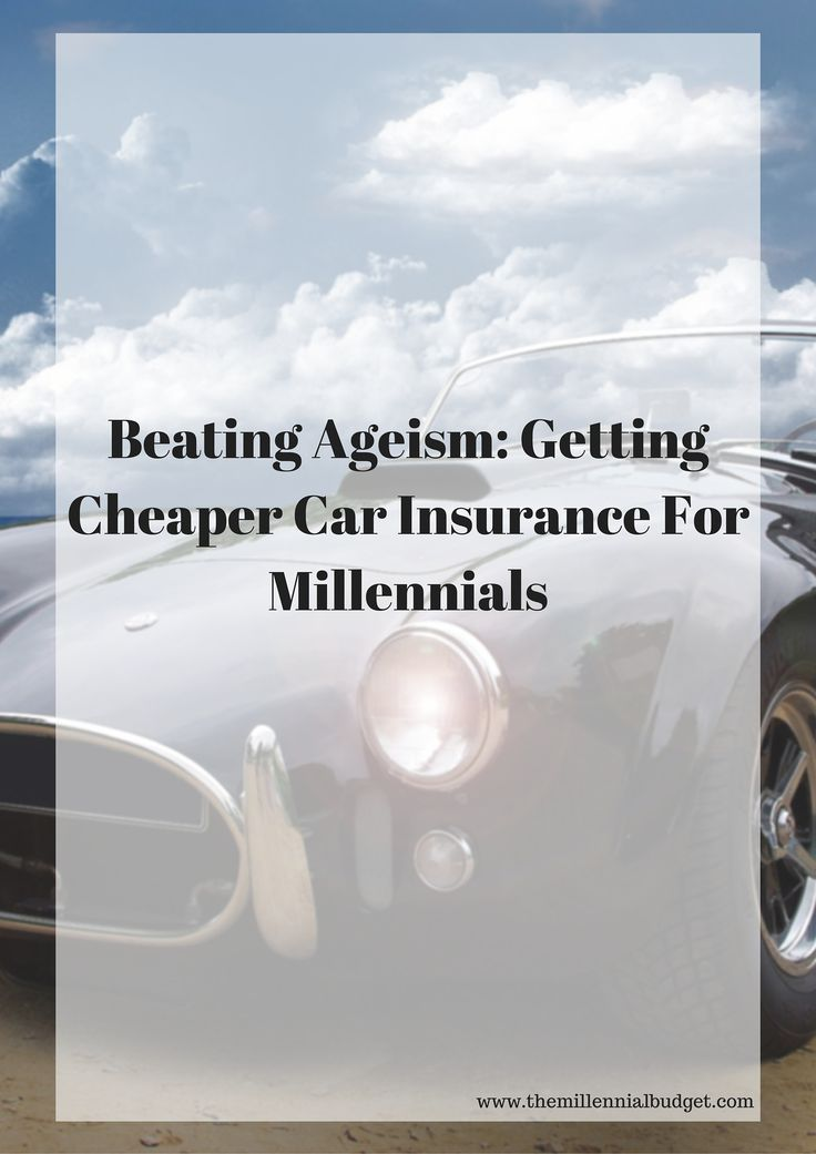 Beating Ageism Getting Cheaper Car Insurance For Millennials
