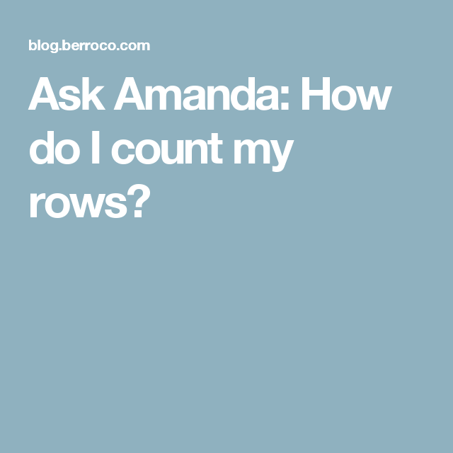 Ask Amanda: How do I count my rows?