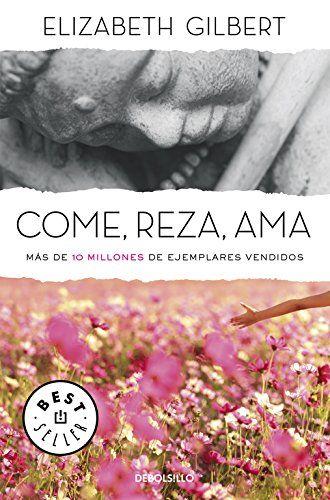 Come Reza Ama Best Seller Amazon Es Elizabeth Gilbert Libros Elizabeth Gilbert Ebook Eat Pray Love