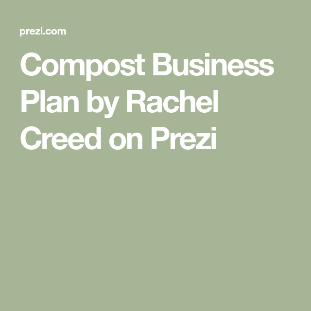 Compost Business Plan By Rachel Creed On Prezi
