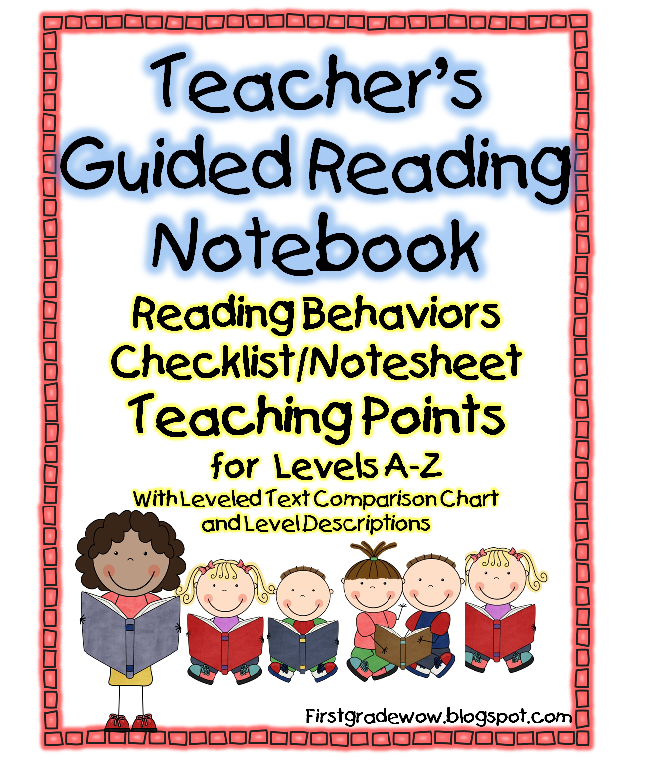 First Grade Wow: Guided Reading Teacher's notebook levels A-Z