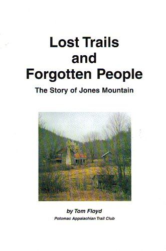 Lost Trails and Forgotten People: The Story of Jones Mountain - Tom Floyd