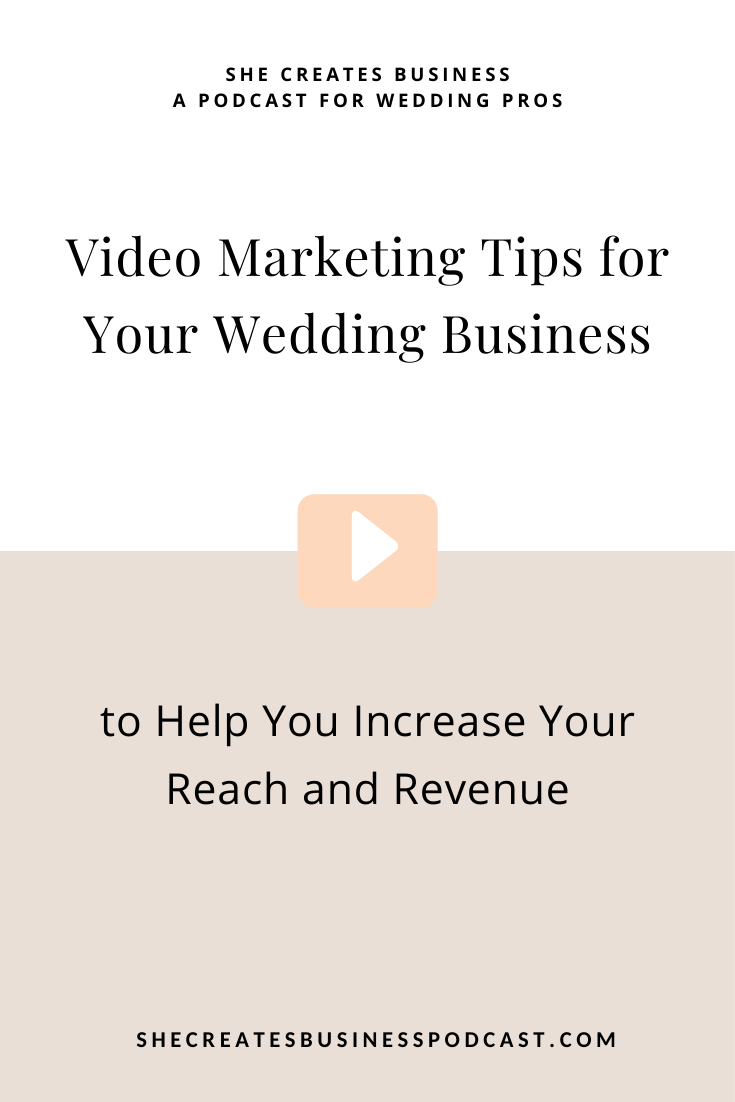 144: Increase Your Reach and Revenue with These Video Marketing Tips from Kylie Carlson of The Wedding Academy | She Creates Business a Podcast for Wedding Pros • Hosted by Kinsey Roberts #weddingbusiness #businesstips #businessblog #girlboss #entrepreneur #entrepreneurship #entrepreneurlife #weddingplanner #weddingvenues #weddingphotographers #weddingvendors #businessgrowth #businessstrategy #businesspodcast #podcast #contentmarketing