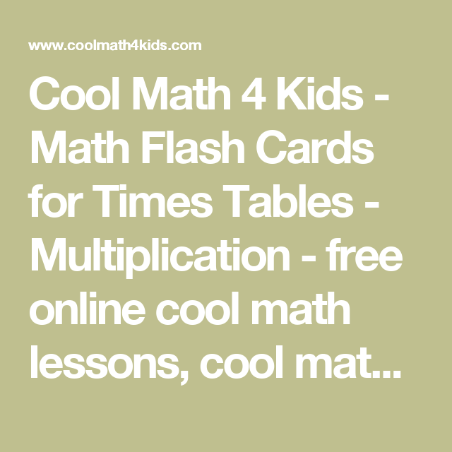 Cool Math 4 Kids - Math Flash Cards for Times Tables ...