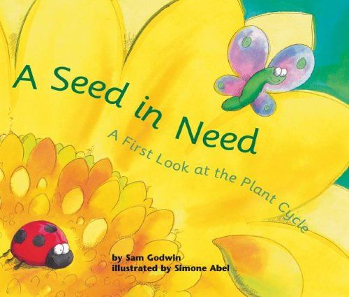 A Seed in Need: A First Look at the Plant Cycle (First Look: Science ...