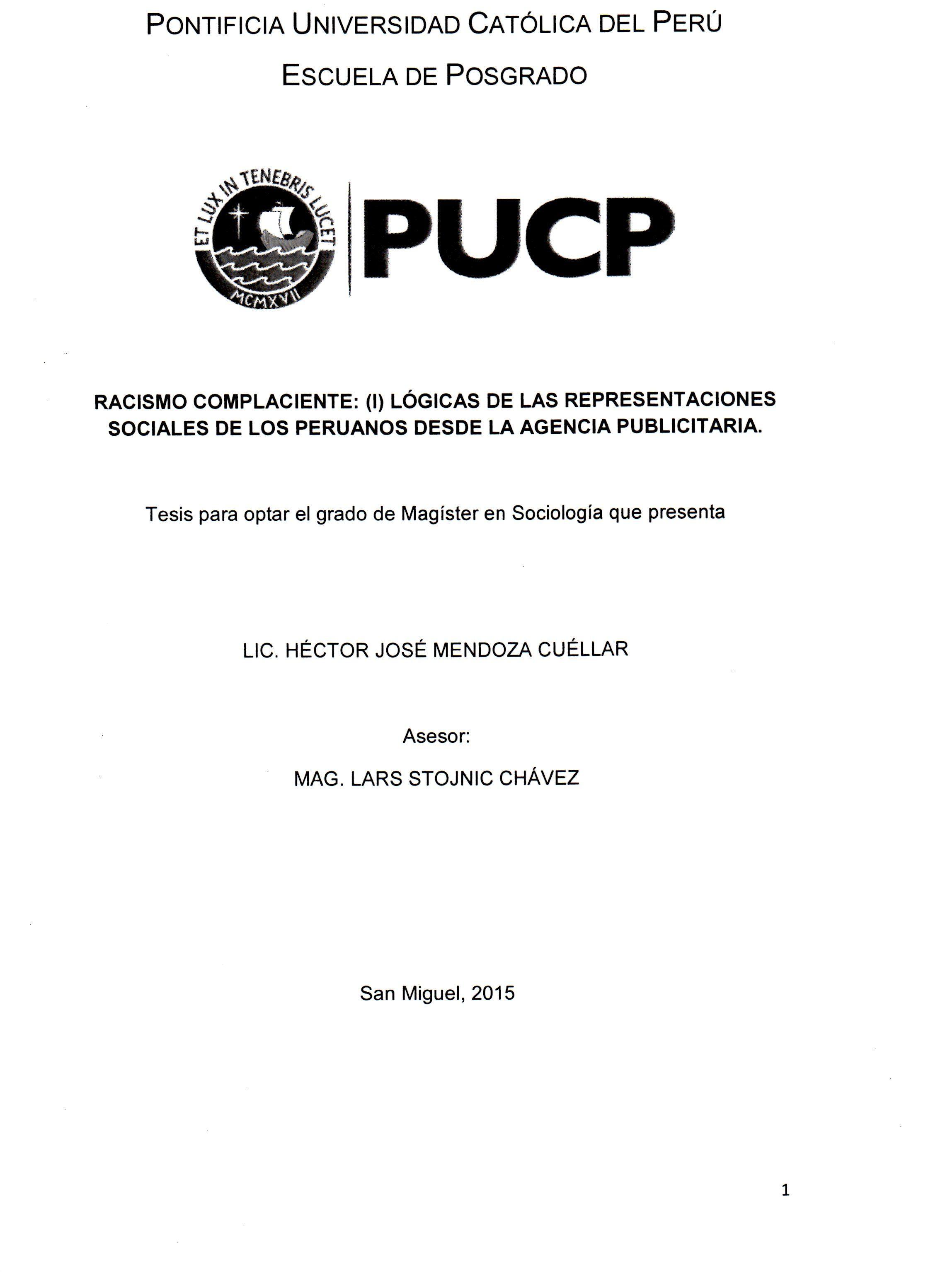 Racismo complaciente: (I) lógicas de las representaciones sociales de los peruanos desde la agencia publicitaria/ Héctor José Mendoza Cuéllar.(2015) / HT 1521 M42