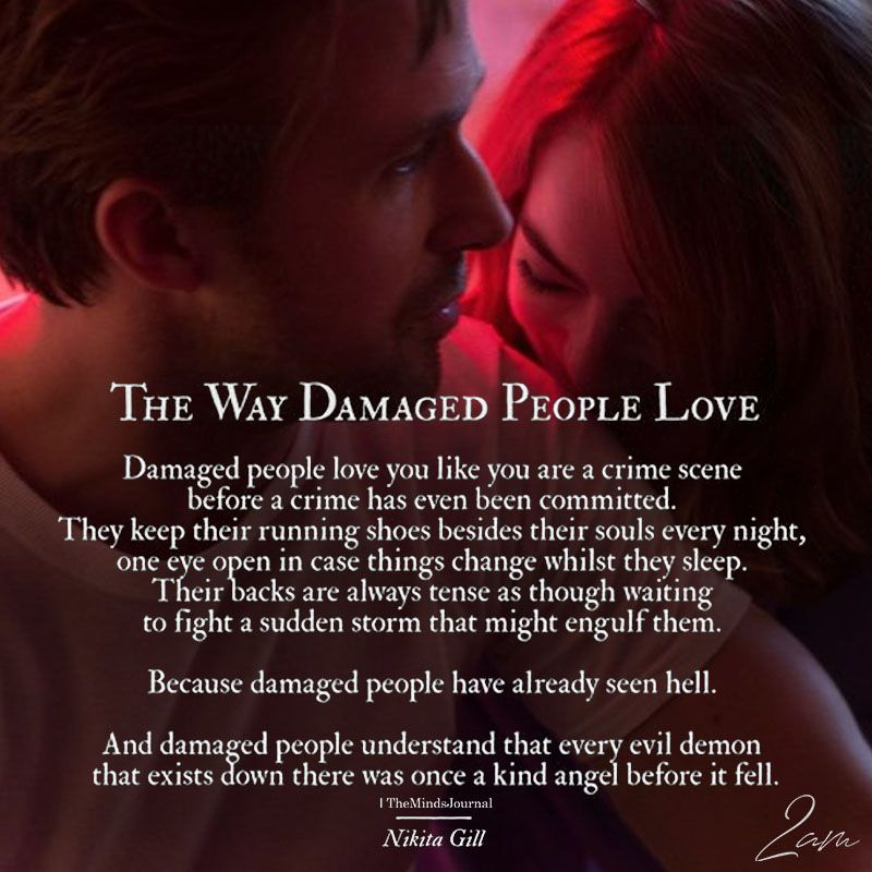 The Way Damaged People Love Damaged Quotes Deep Thought Quotes Badass Quotes