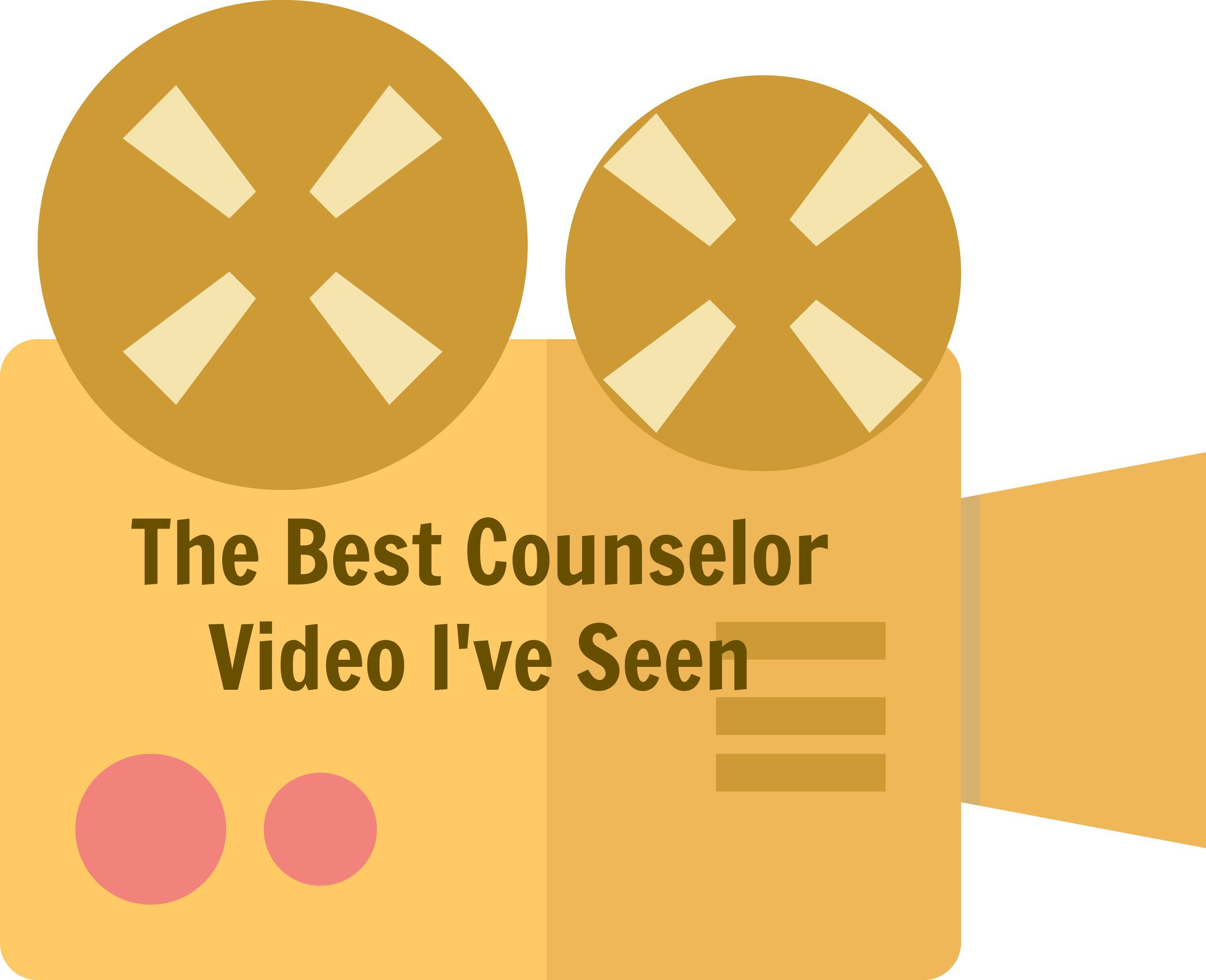 The Best Counselor Video I've Seen