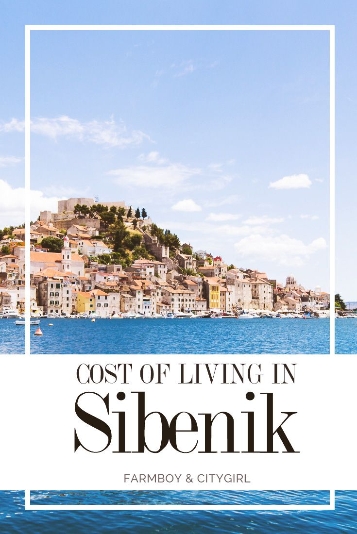 Cost Of Living In Sibenik Croatia Farmboy Citygirl Sibenik Croatia Best Places To Travel