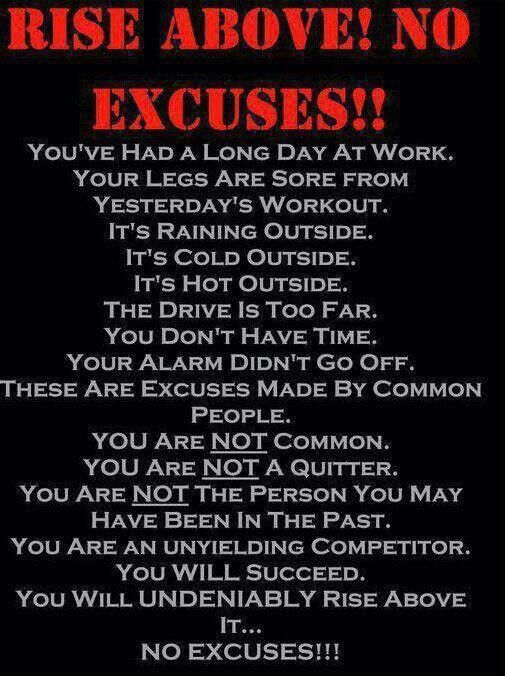 No excuses!!