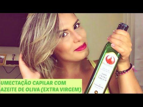 Umectação Capilar com Azeite de Oliva (Extra Virgem) - YouTube