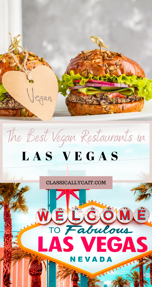 Las Vegas Vegan Eats Classically Cait In 2020 Best Vegan Restaurants Vegan Restaurants Vegas Food