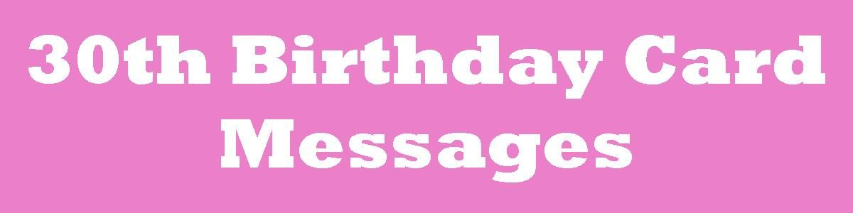 30th Birthday Card Messages Wishes And Poems