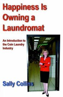 Happiness is Owning a Laundromat: An Introduction to the ...