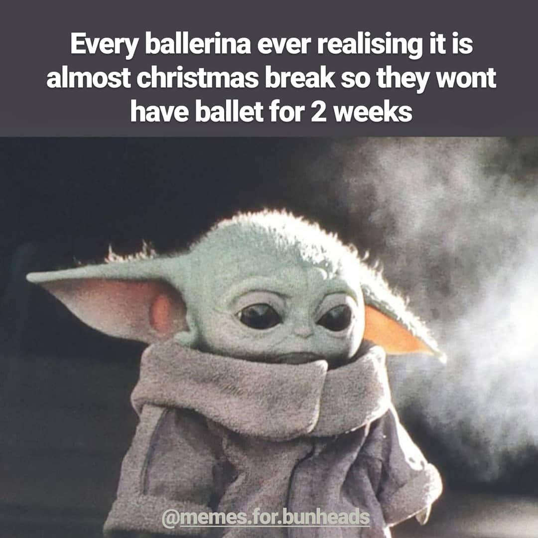 What Are Your Christmas Plans Xo Kimmeekhof X Ballet Balletmeme Memesforbunheads Dancememe Dancer Babyyodamemes Bab Book Nerd Book Memes Yoda Meme