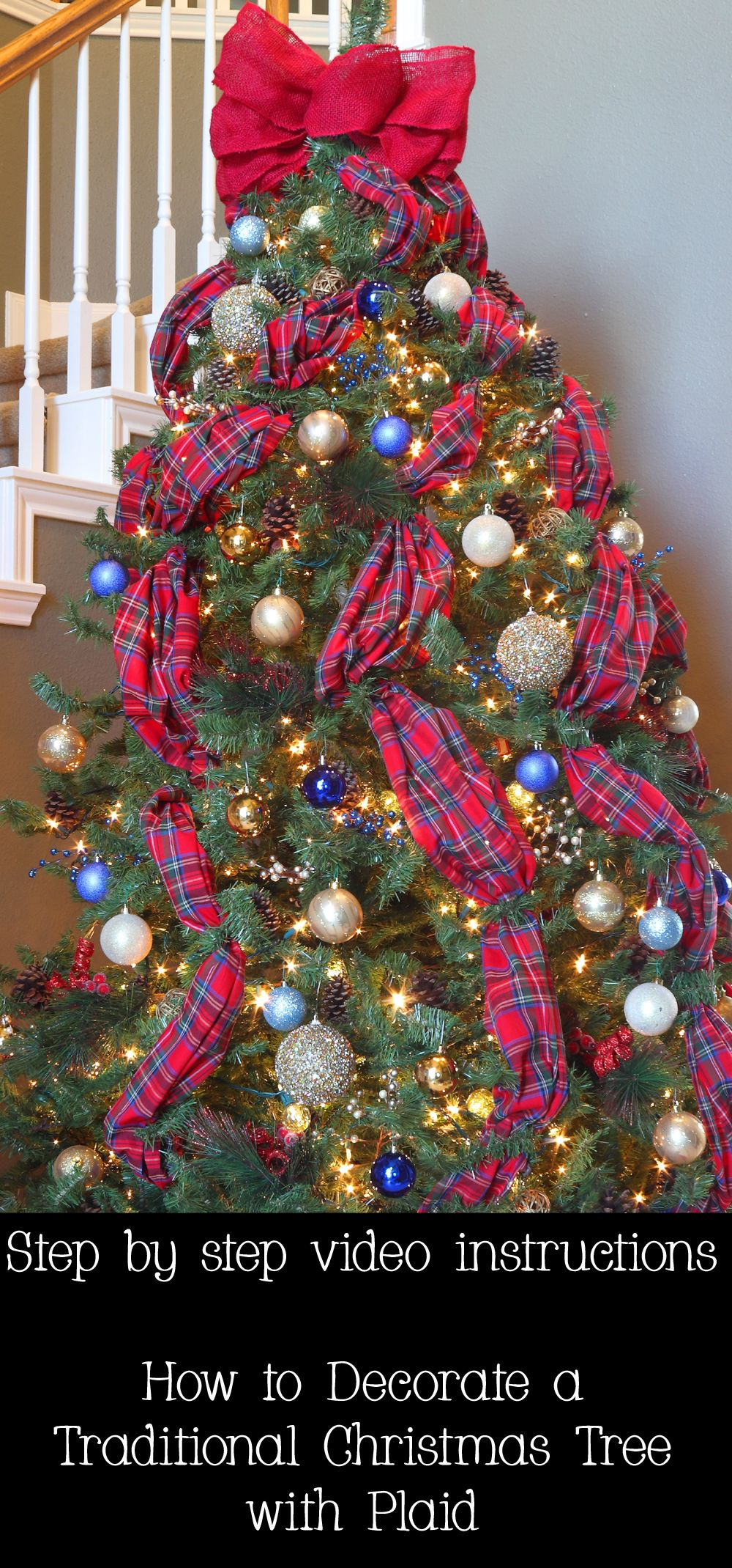 Step By Step Video Instructions How To Decorate A Traditional Christmas Tree With Plaid Gorgeo Traditional Christmas Tree Christmas Tree Red Christmas Tree