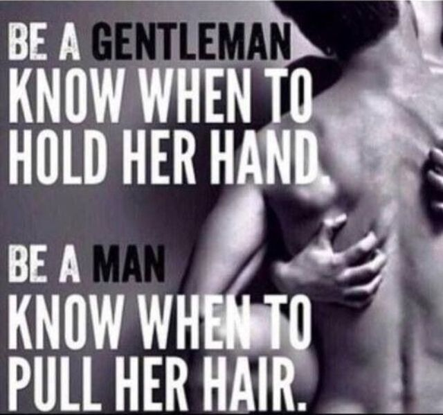 Sexy Knowledge is Power - Know when to hold her hand and when to pull her hair!