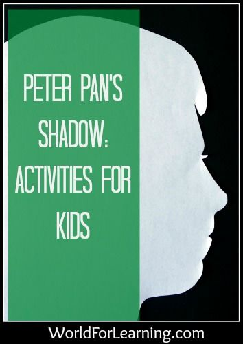 Peter Pans Shadow Activities For Kids World For Learning