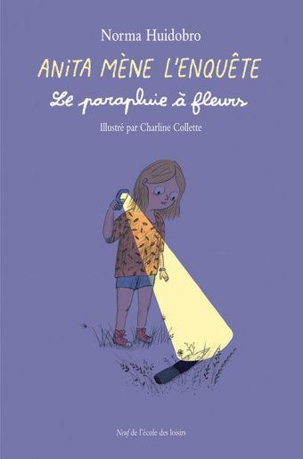 Anita Mene L Enquete Le Parapluie A Fleurs Ecole Des Loisirs Parapluie Litterature