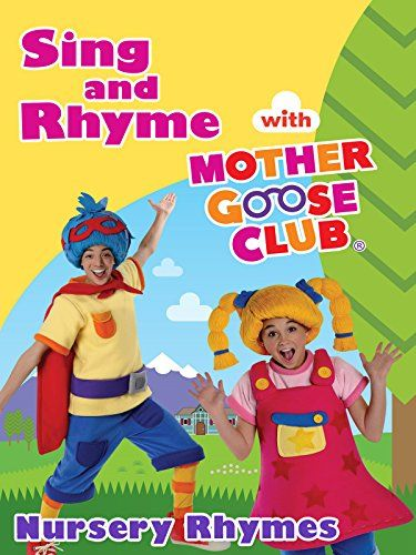 Nursery Rhymes Sing And Rhyme With Mother Goose Club