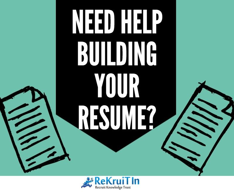 Need help in Building Resume ReKruiTIncom Resume Experts help in