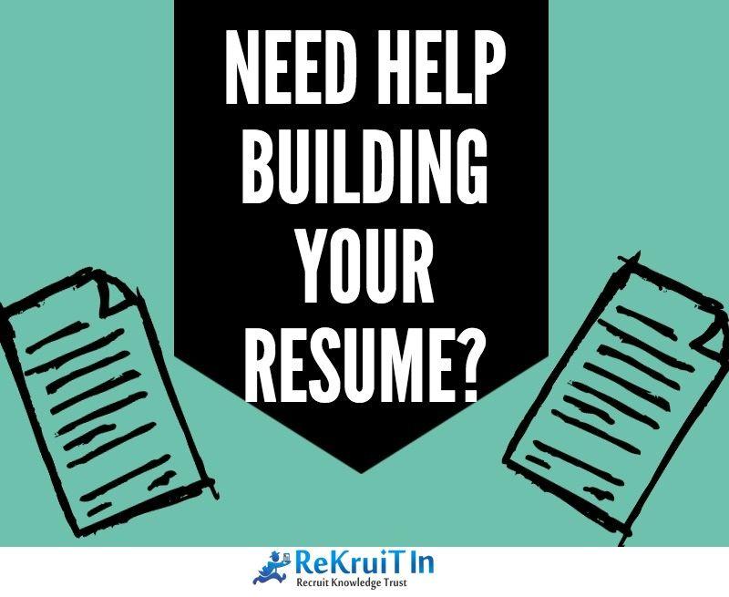 Need help in Building Resume? ReKruiTIn Resume Experts help in - building resume