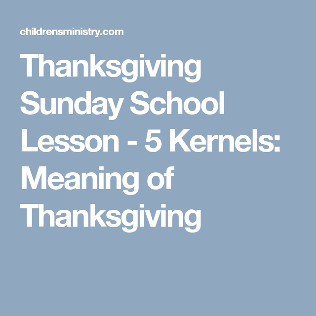 Thanksgiving Object Lesson: 5 Kernels + The Meaning of Thanksgiving