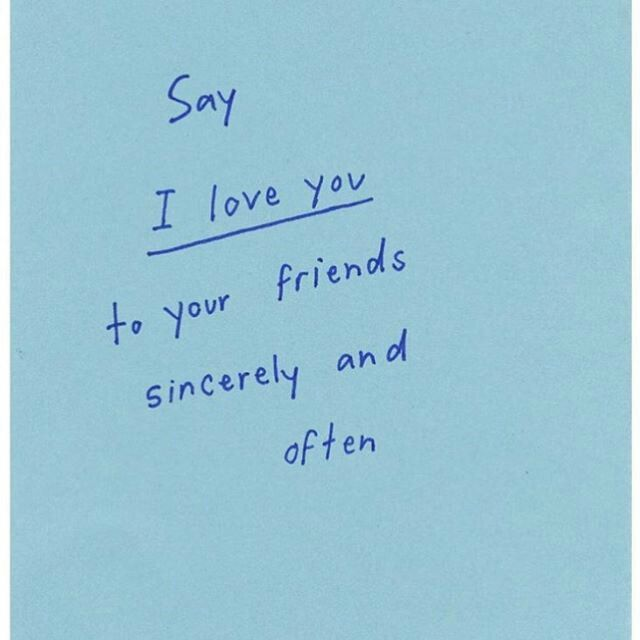 Say I Love You To Your Friends Sincerely And Often Words