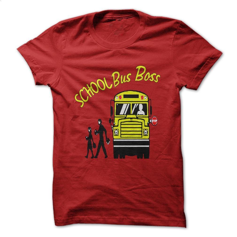 SCHOOL BUS BOSS T Shirts, Hoodies, Sweatshirts - #grey sweatshirt #sleeveless hoodies. GET YOURS => https://www.sunfrog.com/No-Category/SCHOOL-BUS-BOSS.html?id=60505