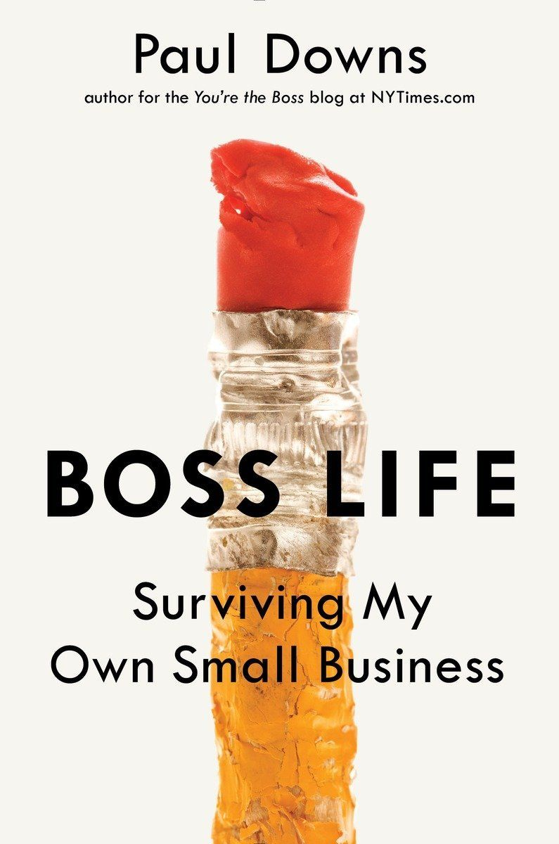 Boss Life Surviving My Own Small Business