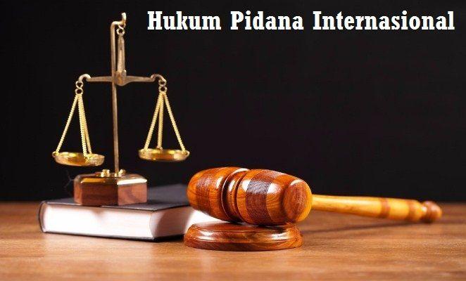 Hukum Pidana Internasional Pengertian Karakteristik Dan Sumber