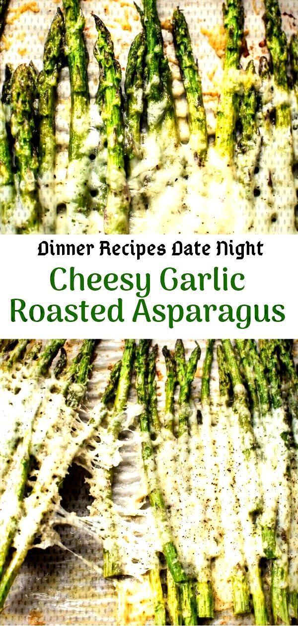 Dinner Recipes Date Night | Cheesy Garlic Roasted Asparagus | Dinner Recipes Healthy, Dinner Recipe