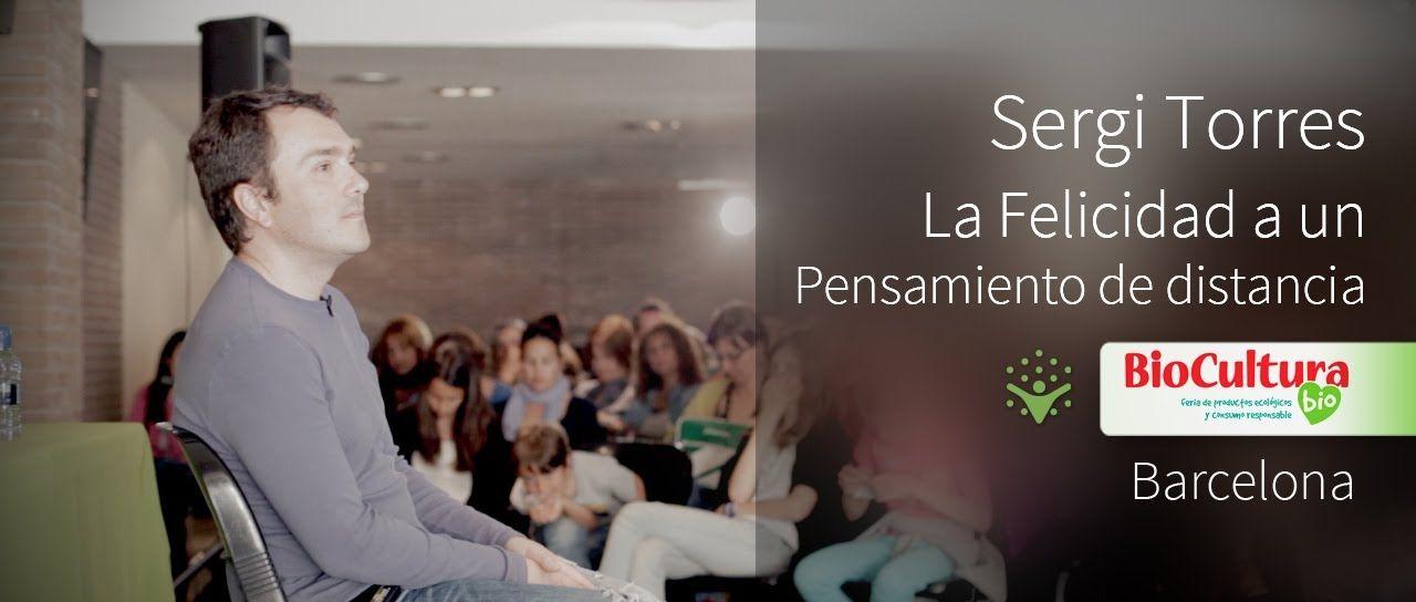 Sergi Torres - Biocultura Barcelona 2014 - La Felicidad a un Pensamiento de Distancia...