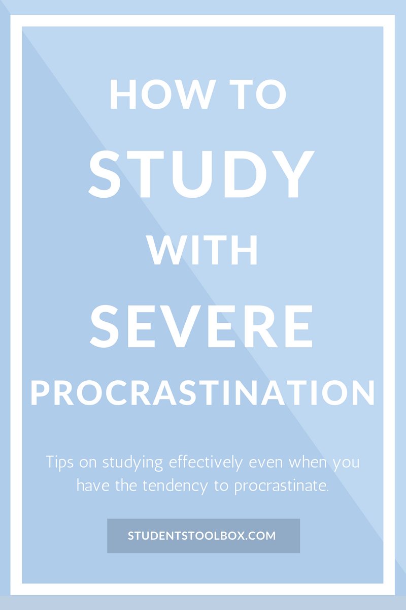 how to study severe procrastination toolbox students and  how to study severe procrastination