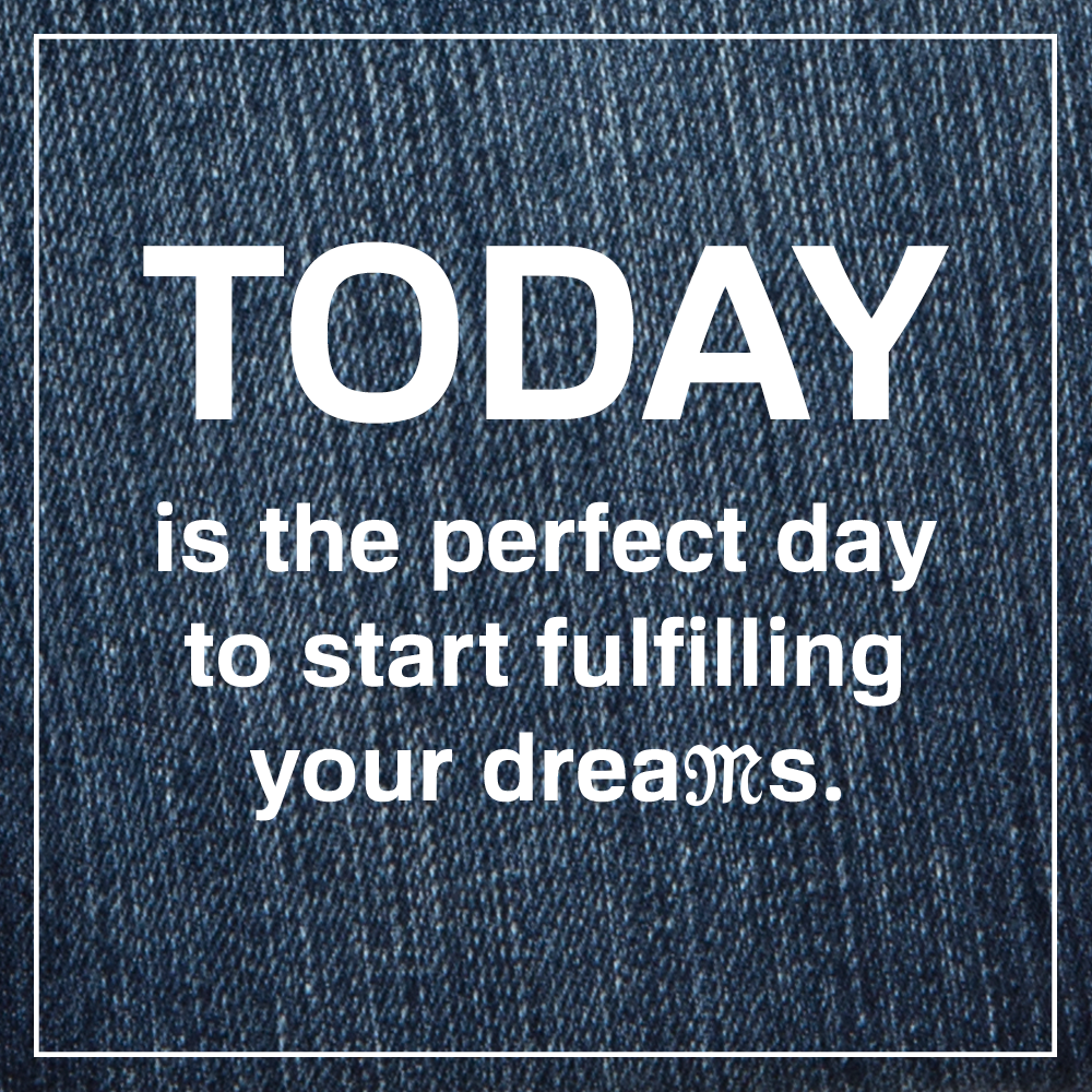 Today Is The Perfect Day To Start Fulfilling Your Dreams Quote Missmejeans Motivation Inspirational Words Image Quotes