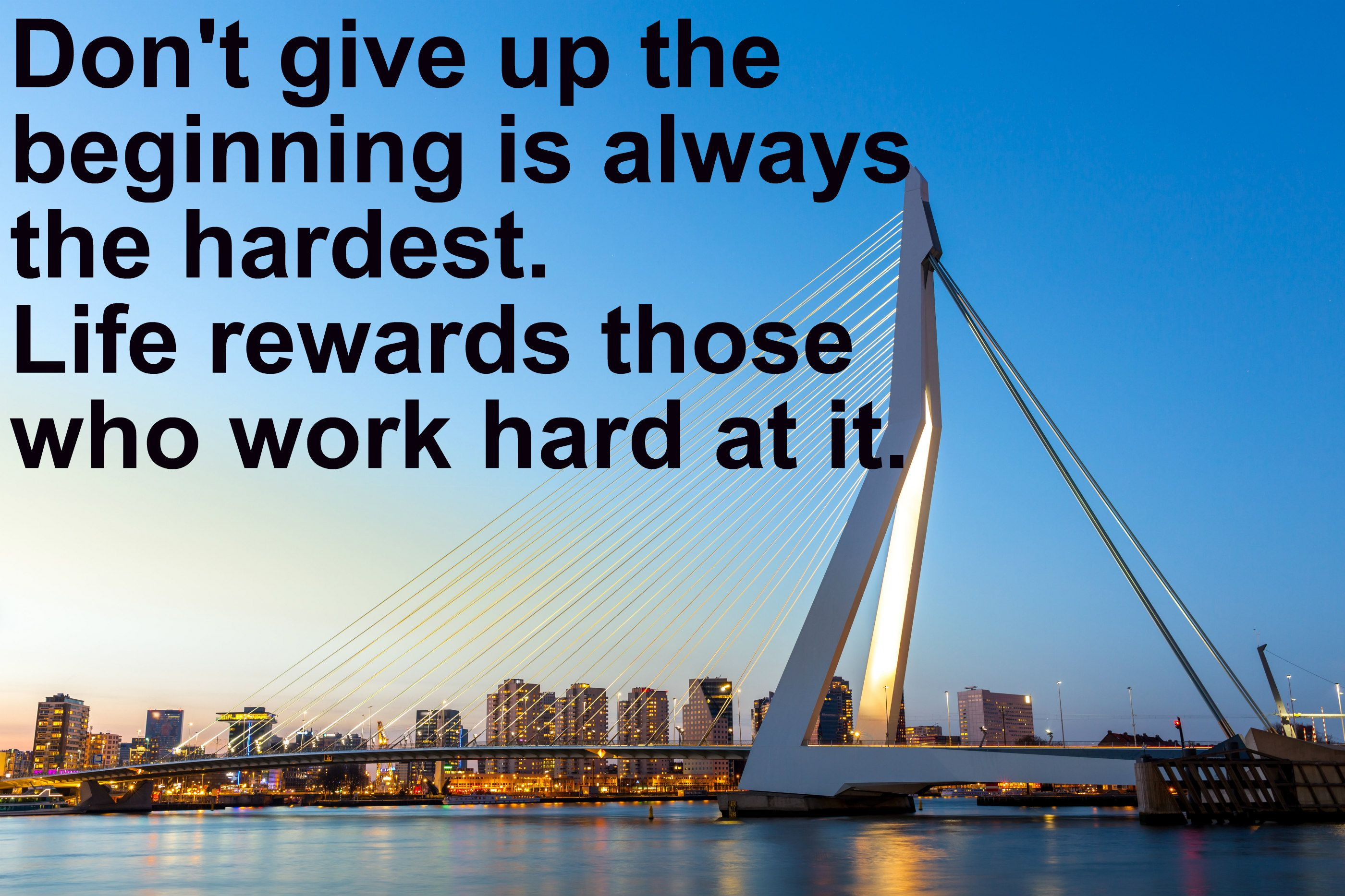 Don T Give Up The Beginning Is Always The Hardest Life Rewards To