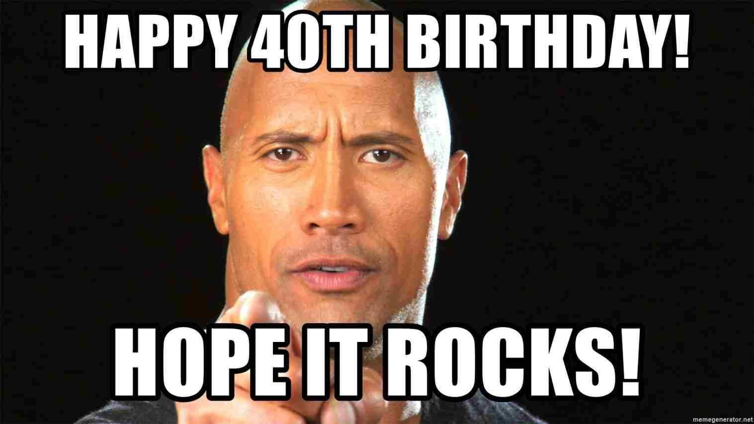 Happy 40Th Birthday Memes