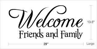 Bildergebnis für welcome friends and family schriftmuster