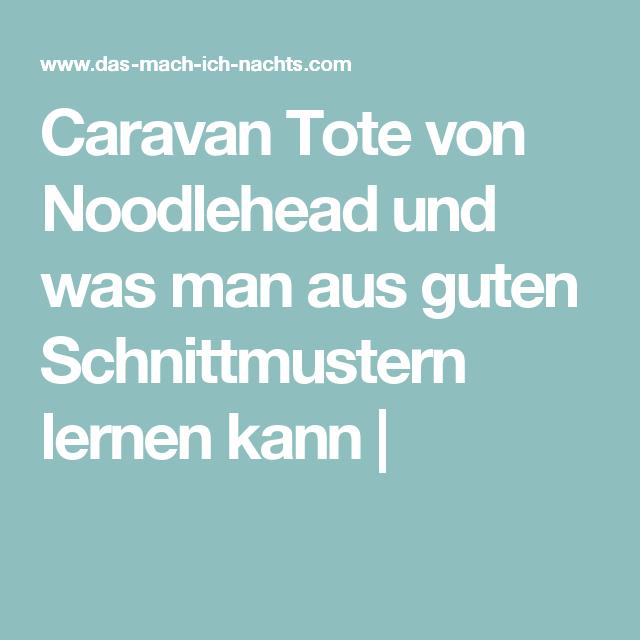 Caravan Tote von Noodlehead und was man aus guten Schnittmustern lernen kann |