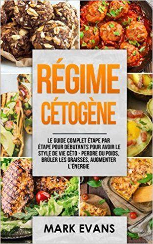 Regime Cetogene Le Guide Complet Etape Par Etape Pour