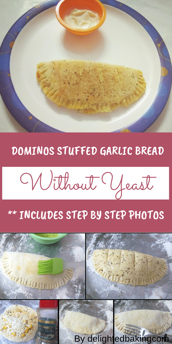 Dominos styled stuffed garlic bread without using yeast ...