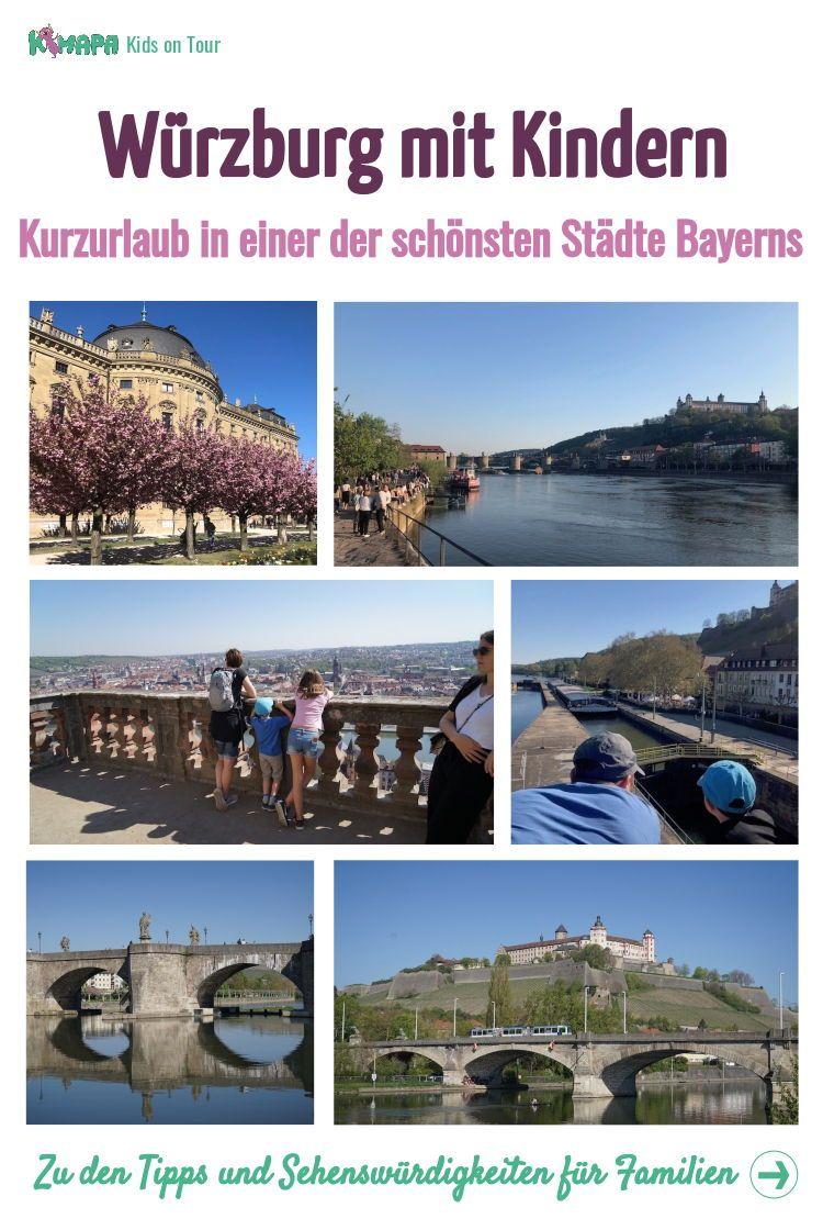 Wurzburg Mit Kindern Kimapa Kids On Tour Kimapa Kurzurlaub Bayern Reisen Urlaub Bayern