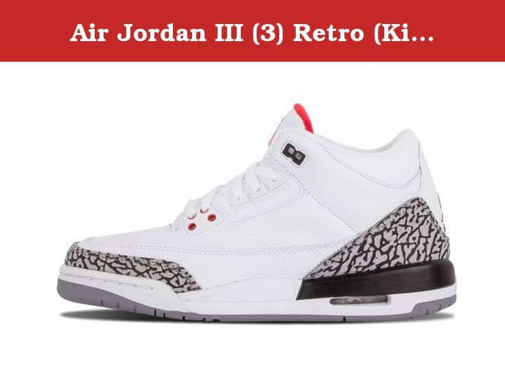 buy popular 7ccce 9c1d0 Air Jordan III (3) Retro (Kids) (White   Fire Red-Cement Grey-Black) 6.5 M  US Big Kid. Air Jordan III (3) Retro Basketball Shoes.