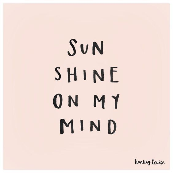 Sun Shine On My Mind Short Words Words Quotes Motivational Art Quotes