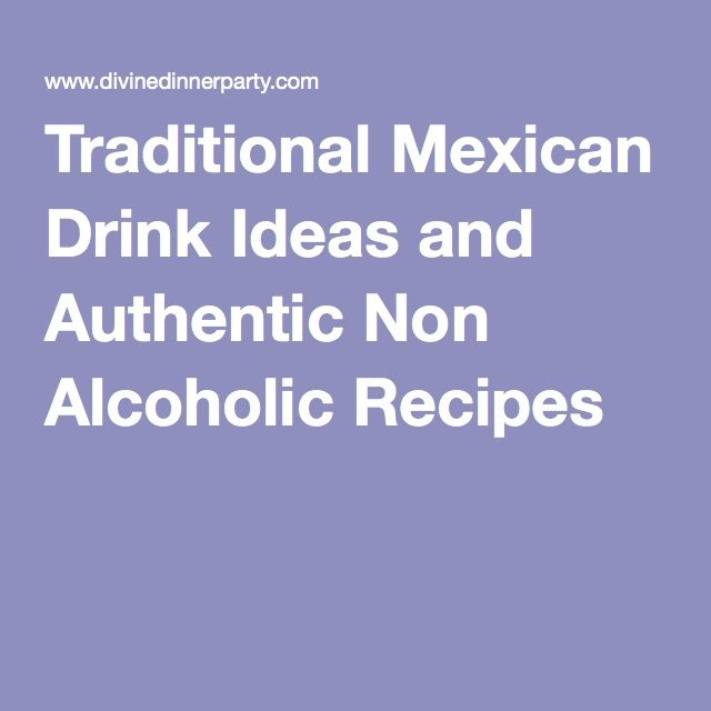 Traditional Mexican Drink Ideas And Authentic Non
