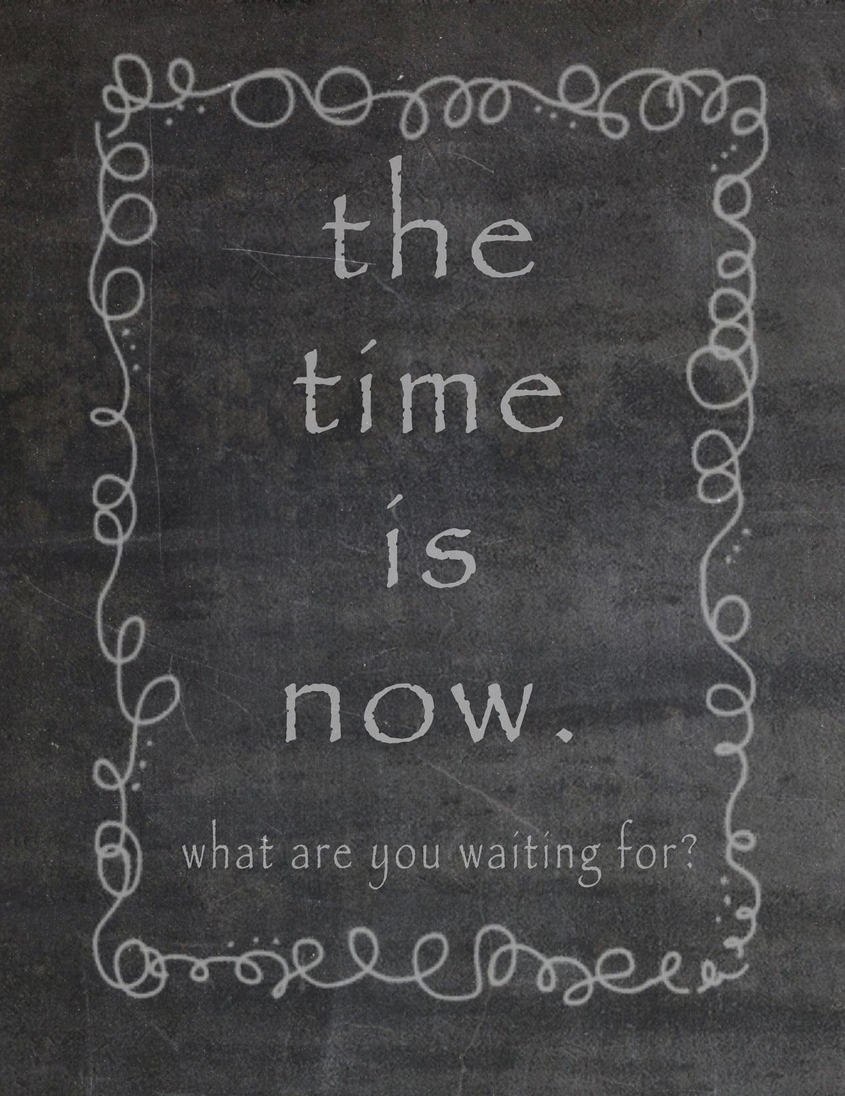 The Time Is Now What Are You Waiting For Quotes Quotes The