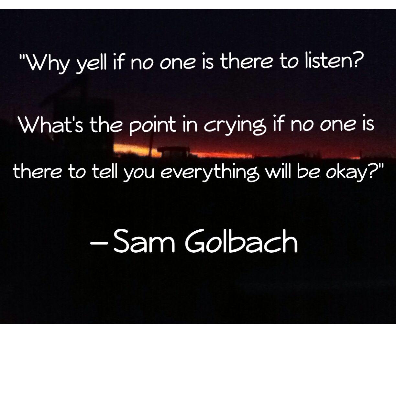 Depression Quotes Youtube: Sam Golbach Quote
