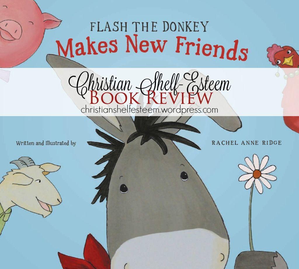 {Book Review} Flash the Donkey Makes New Friends by @rachelanneridge #childrensbooks #kidlit #friendship #Christian #books